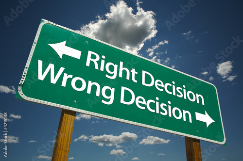 Fotografie, Obraz  Right Decision, Wrong Decision Road Sign