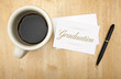 Graduation Note Card, Pen and Coffee