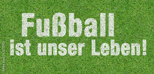 Fussball Ist Unser Leben Buy This Stock Photo And Explore