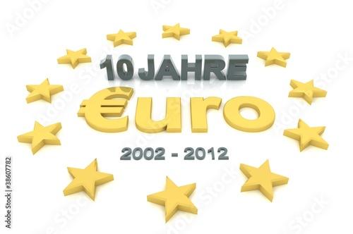 Fotografia  Schriftzug Euro-Jubiläum 10 Jahre