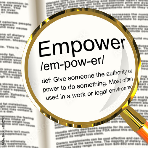 Fotografia, Obraz  Empower Definition Magnifier Showing Authority Or Power Given To