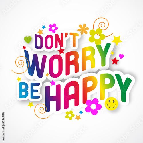 фотография Don't worry, be happy !