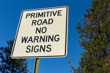 Primitive Road Sign