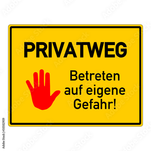 Photo  schild privatweg betreten auf eigene gefahr! I
