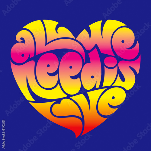 Photo  Psychedelic heart typography: All we need is love.