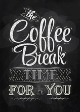 Poster Lettering The Coffee Break Time For You Chalk