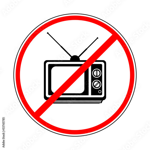 Photo  sign prohibiting TV