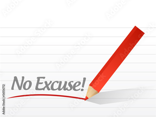no excuse written on a white paper. illustration Canvas Print