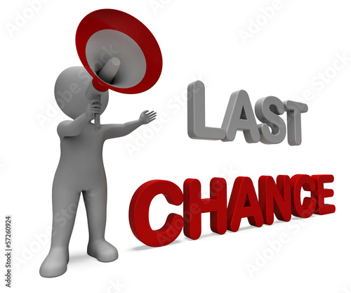 Fotografie, Obraz  Last Chance Character Shows Warning Final Opportunity Or Act Now