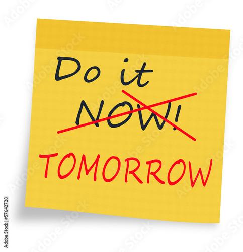Fotografie, Obraz  Procrastination - do it now or tomorrow sticky note