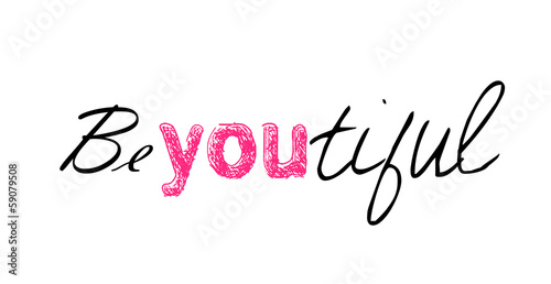 "Stampe  Funny inspirational typographic ""Be You Tiful"" vector"
