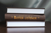 Learn To Be A Better Listener. Book Concept.