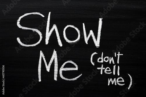Show Me, Don't Tell Me on a Blackboard Wallpaper Mural