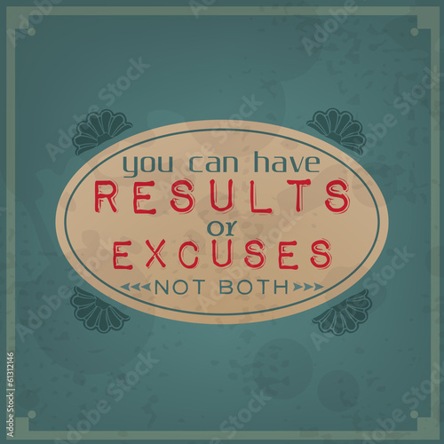 You can have results or excuses, not both Canvas Print