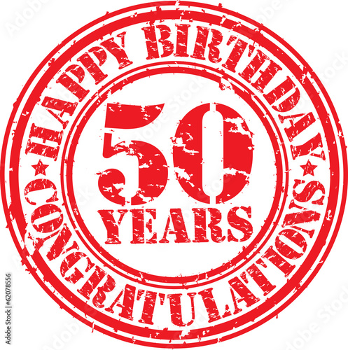Fotografia  Happy birthday 50 years grunge rubber stamp, vector illustration