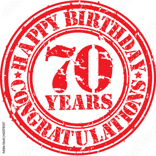 Fotografia  Happy birthday 70 years grunge rubber stamp, vector illustration