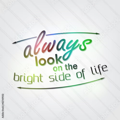 Fotografie, Obraz  Always look on the bright side of life