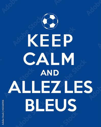 Photo Keep calm and Allez les Bleus