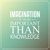Imagination is more important than knowledge, Quotes Typography