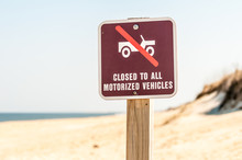 Closed To All Motorized Vehicles On Beach Sign