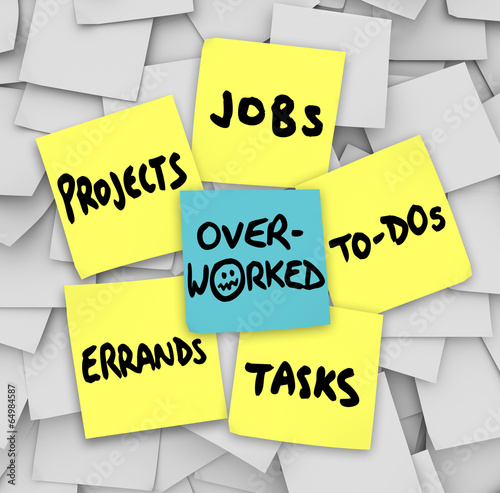 overworked sticky notes jobs tasks projects errands to do list buy
