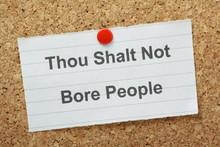 Thou Shalt Not Bore People On ...