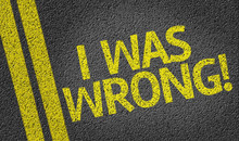 I Was Wrong! Written On The Road