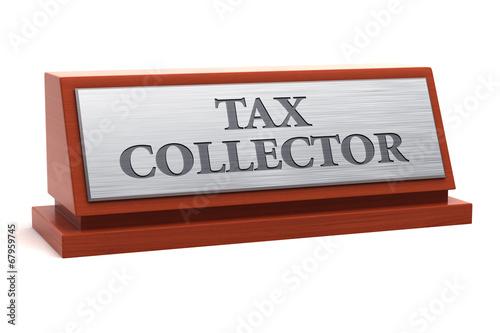 Obraz na plátně Tax collector job title on nameplate