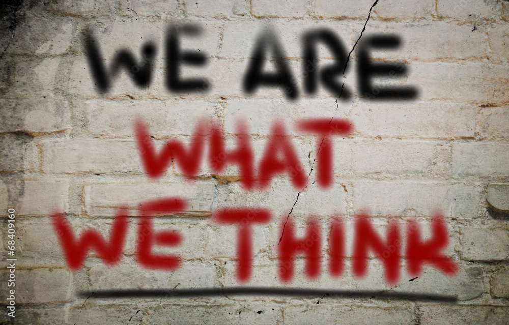 Fototapeta We Are What We Think Concept