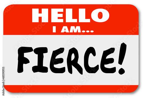 Valokuva  Hello I Am Fierce Name Tag Sticker Fearsome Bold Aggressive Pers