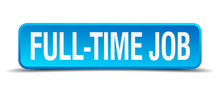Full Time Job Blue 3d Realistic Square Isolated Button