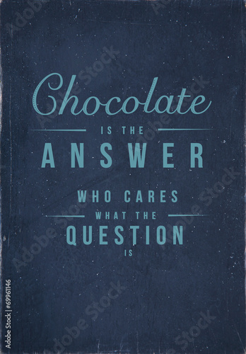 Valokuva  motivational  vintage poster  Chocolate is the answer