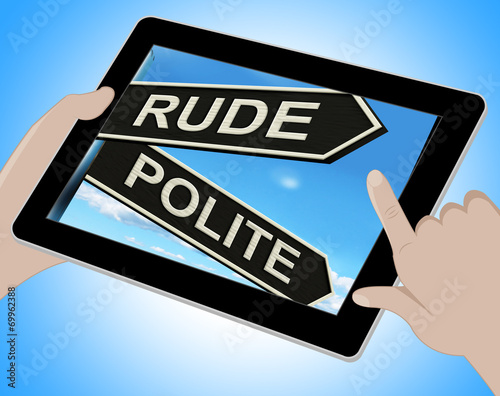 Fotografie, Tablou  Rude Polite Tablet Means Ill Mannered Or Respectful