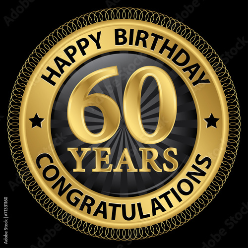 Fotografia  60 years happy birthday congratulations gold label, vector illus