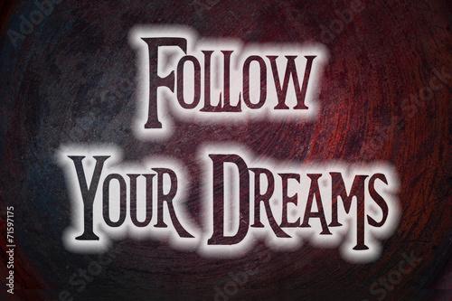 Photo  Follow Your Dreams Concept