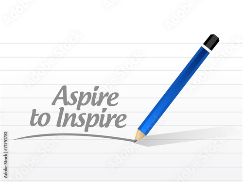 Valokuva  aspire to inspire message illustration
