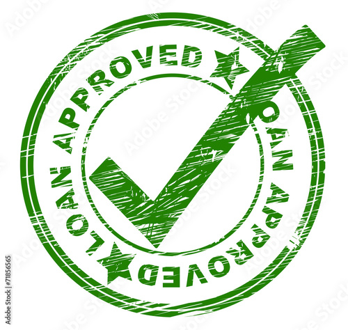 Photo Loan Approved Means Lending Passed And Lends