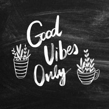 Good Vibes Only. Chalkboard Po...