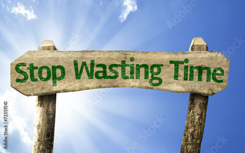 Fotografia, Obraz  Stop Wasting Time wooden sign on a beautiful day