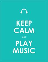 Keep Calm And Play Music,vecto...