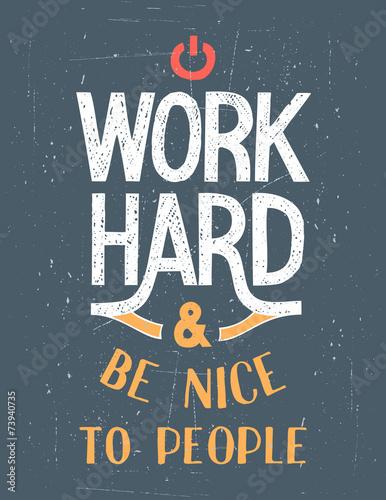 pracuj-ciezko-i-badz-mily-dla-ludzi-plakat-motywacyjny