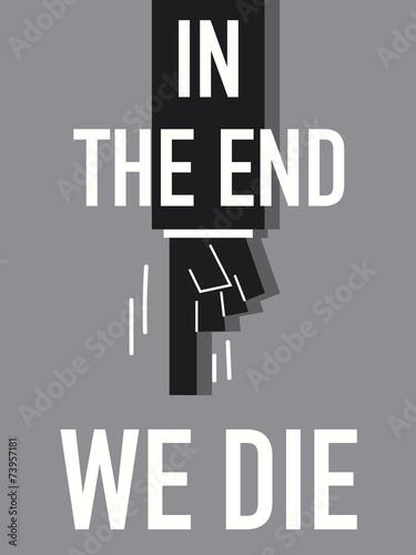 Fotografering  Word IN THE END WE DIE