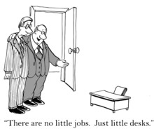 """There Are No Little Jobs.  Ju..."