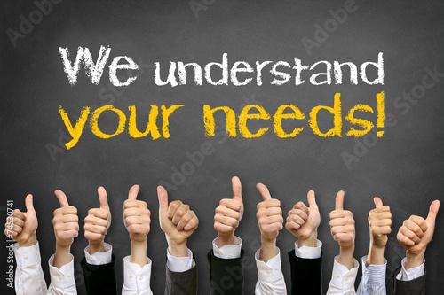 Fotografie, Obraz  We understand your needs!