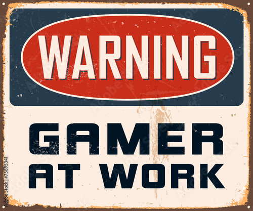 Vintage Metal Sign - Warning Gamer at Work - Vector EPS10. Wallpaper Mural