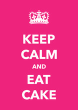 Keep Calm And Eat Cake Imitation Poster