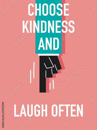 Fotografie, Obraz  Words CHOOSE KINDNESS AND LAUGH OFTEN