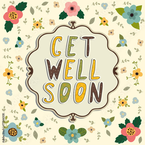 Valokuva  Get well soon card. Floral frame