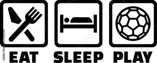 Photo Eat Sleep Play Handball