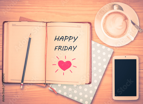 Poster  Happy Friday on notebook , pencil, smart phone and coffee cup wi